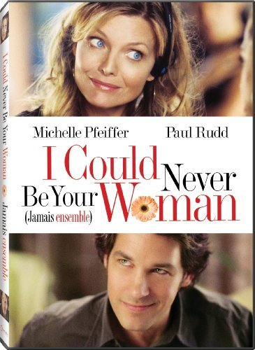 I Could Never Be Your Woman Pfeiffer Rudd