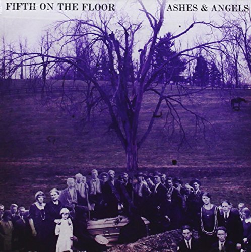 Fifth On The Floor Ashes & Angels