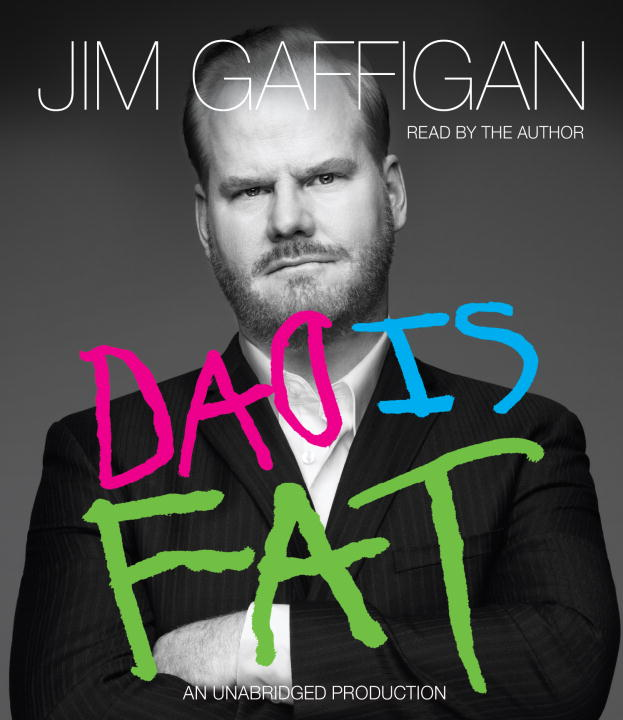 Jim Gaffigan Dad Is Fat