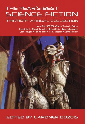 Gardner Dozois The Year's Best Science Fiction Thirtieth Annual Collection