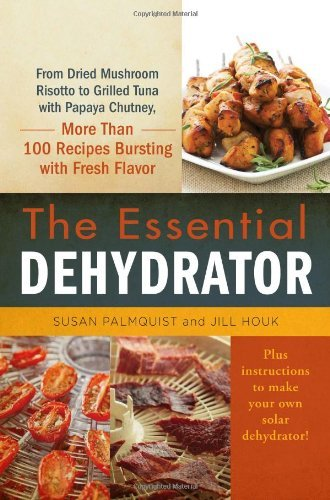 Susan Palmquist The Essential Dehydrator From Dried Mushroom Risotto To Grilled Tuna With