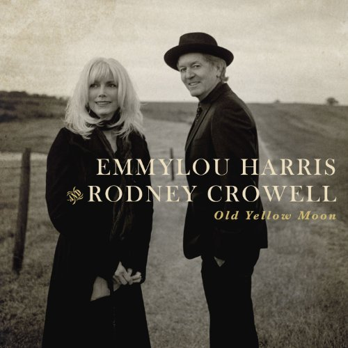 Emmylou Harris & Rodney Crowel Old Yellow Moon
