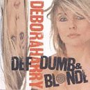 Deborah Harry Def Dumb & Blonde