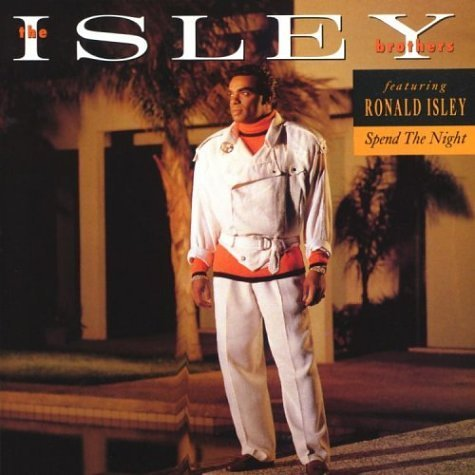 Isley Brothers Spend The Night Feat. Ronald Isley