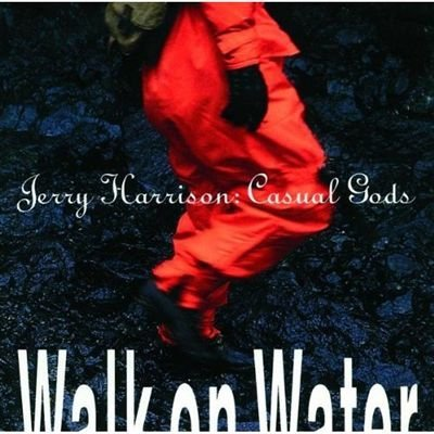 Jerry Harrison Walk On Water