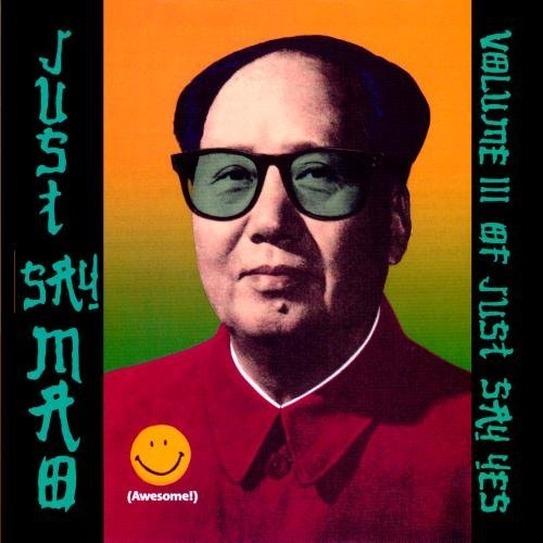 Just Say Mao Just Say Mao CD R