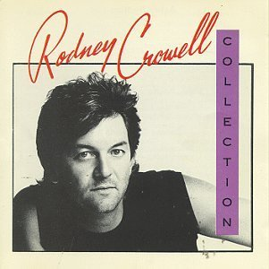 Rodney Crowell Collection