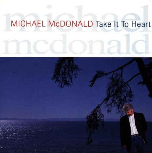 Michael Mcdonald Take It To Heart