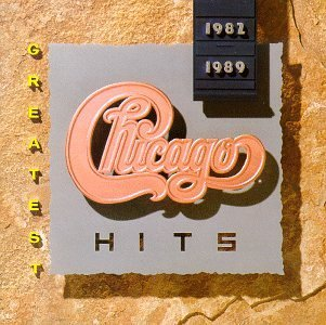 Chicago Greatest Hits 1982 1989