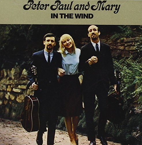 Peter Paul & Mary In The Wind In The Wind