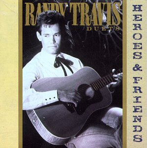 Randy Travis Heroes & Friends