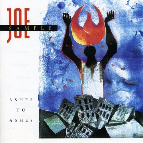 Joe Sample Ashes To Ashes