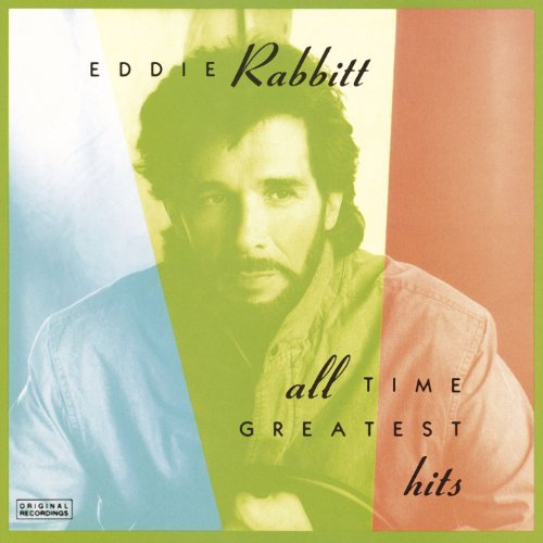 Eddie Rabbitt All Time Greatest Hits All Time Greatest Hits