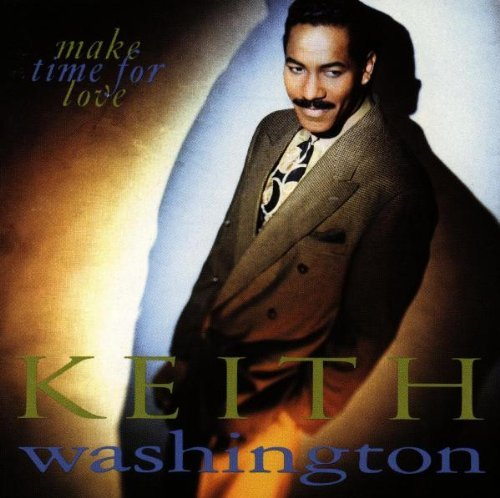 Keith Washington Make Time For Love