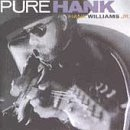 Hank Jr. Williams Pure Hank
