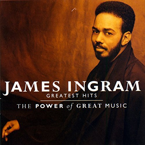 James Ingram Power Of Great Music Greatest