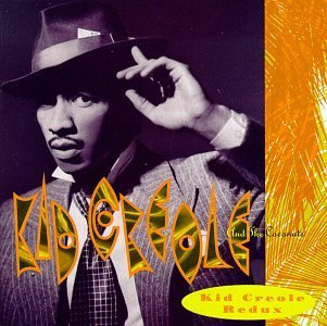 Kid Creole & The Coconuts Kid Creole Redux