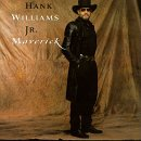 Williams Hank Jr. Maverick
