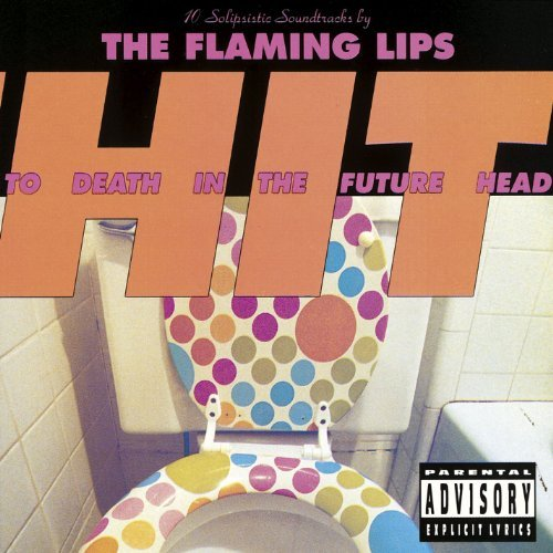 Flaming Lips Hit To Death In The Future Head Explicit Version