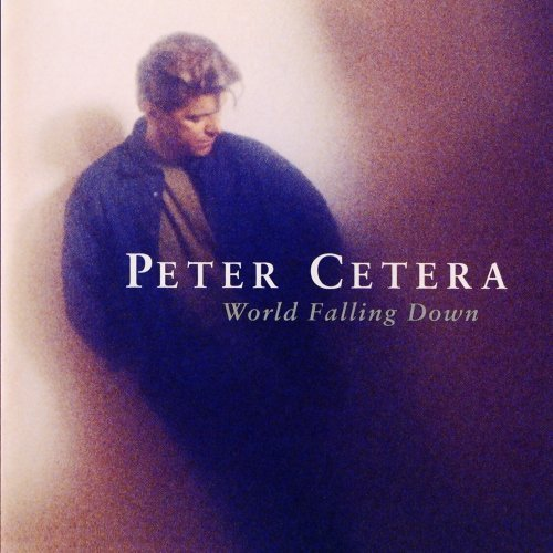 Peter Cetera World Falling Down CD R