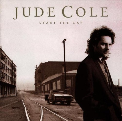 Jude Cole Start The Car