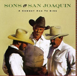 Sons Of The San Joaquin Cowboy Has To Sing