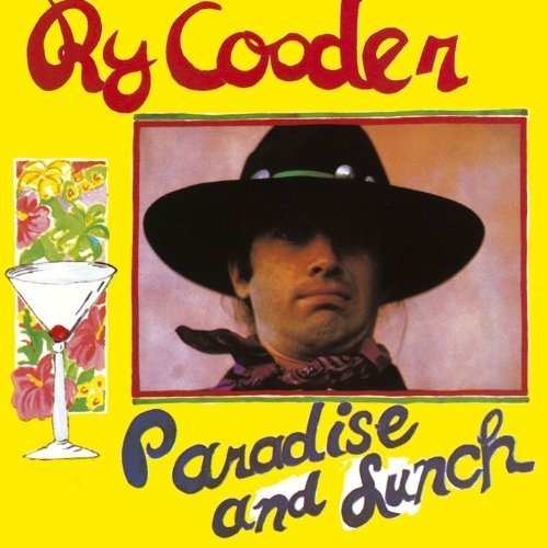 Ry Cooder Paradise & Lunch