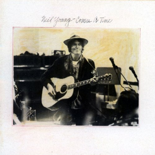 Neil Young Comes A Time