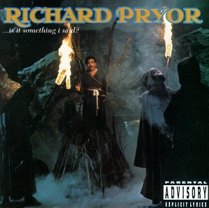 Richard Pryor Is It Something I Said? Explicit Version