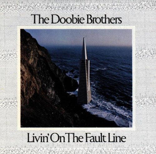 Doobie Brothers Livin' On The Fault Line Livin' On The Fault Line