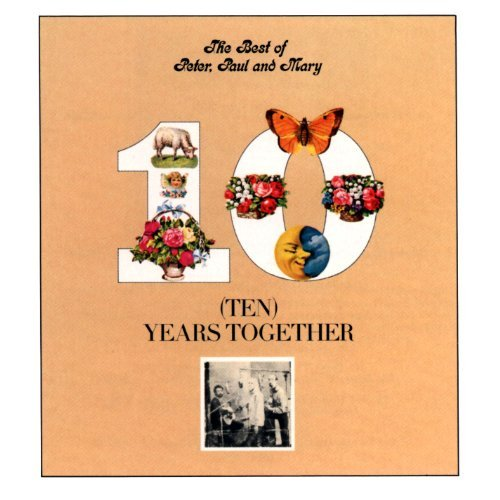 Peter Paul & Mary Ten Years Together