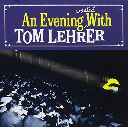 Tom Lehrer Evening Wasted With
