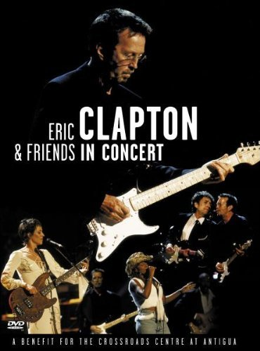 Eric Clapton In Concert Benefit For The Cro In Concert Benefit For The Cro