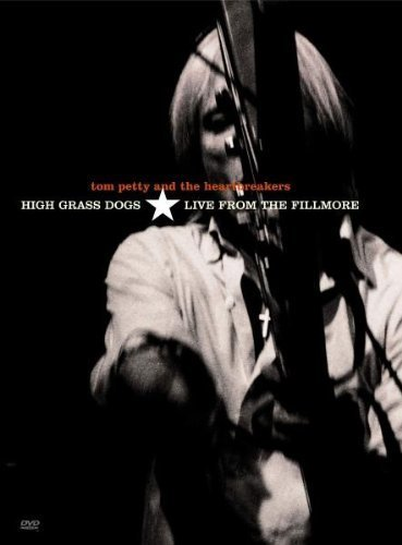 Tom Petty & The Heartbreakers High Grass Dogs Live From The Fillmore Nr