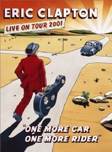 Eric Clapton One More Car One More Rider One More Car One More Rider