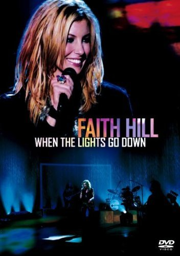 Faith Hill When The Lights Go Down Incl. Bonus Tracks