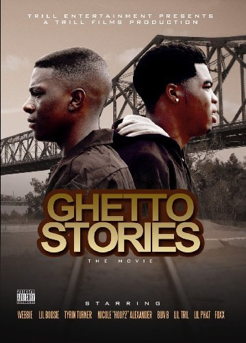 Ghetto Stories The Movie Lil Boosie Webbie Trill F Explicit Version