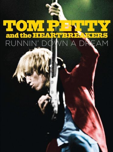 Petty Tom & The Heartbreakers Runnin Down A Dream Runnin Down A Dream