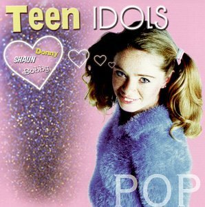 Just The Hits Teen Idols