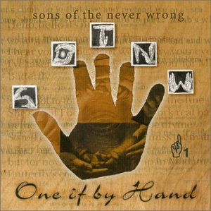 Sons Of The Never Wrong One If By Hand