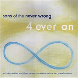 Sons Of The Never Wrong 4 Ever On
