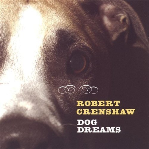 Robert Crenshaw Dog Dreams