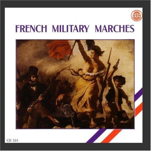 French Military Marches French Military Marches