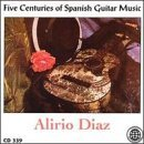 Alirio Diaz Five Centuries Of Spanish Guit Diaz (gtr)
