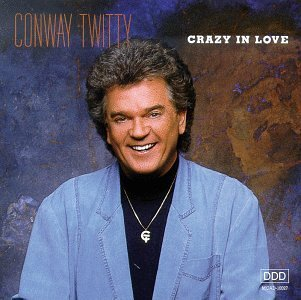 Conway Twitty Crazy In Love