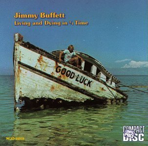 Jimmy Buffett Living & Dying In 3 4 Time