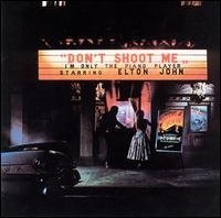 John Elton Don't Shoot Me I'm Only The Piano Player Elton
