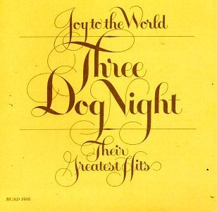 Three Dog Night Joy To The World Best