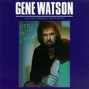 Watson Gene & His Farewell Par Little By Little