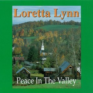 Loretta Lynn Peace In The Valley